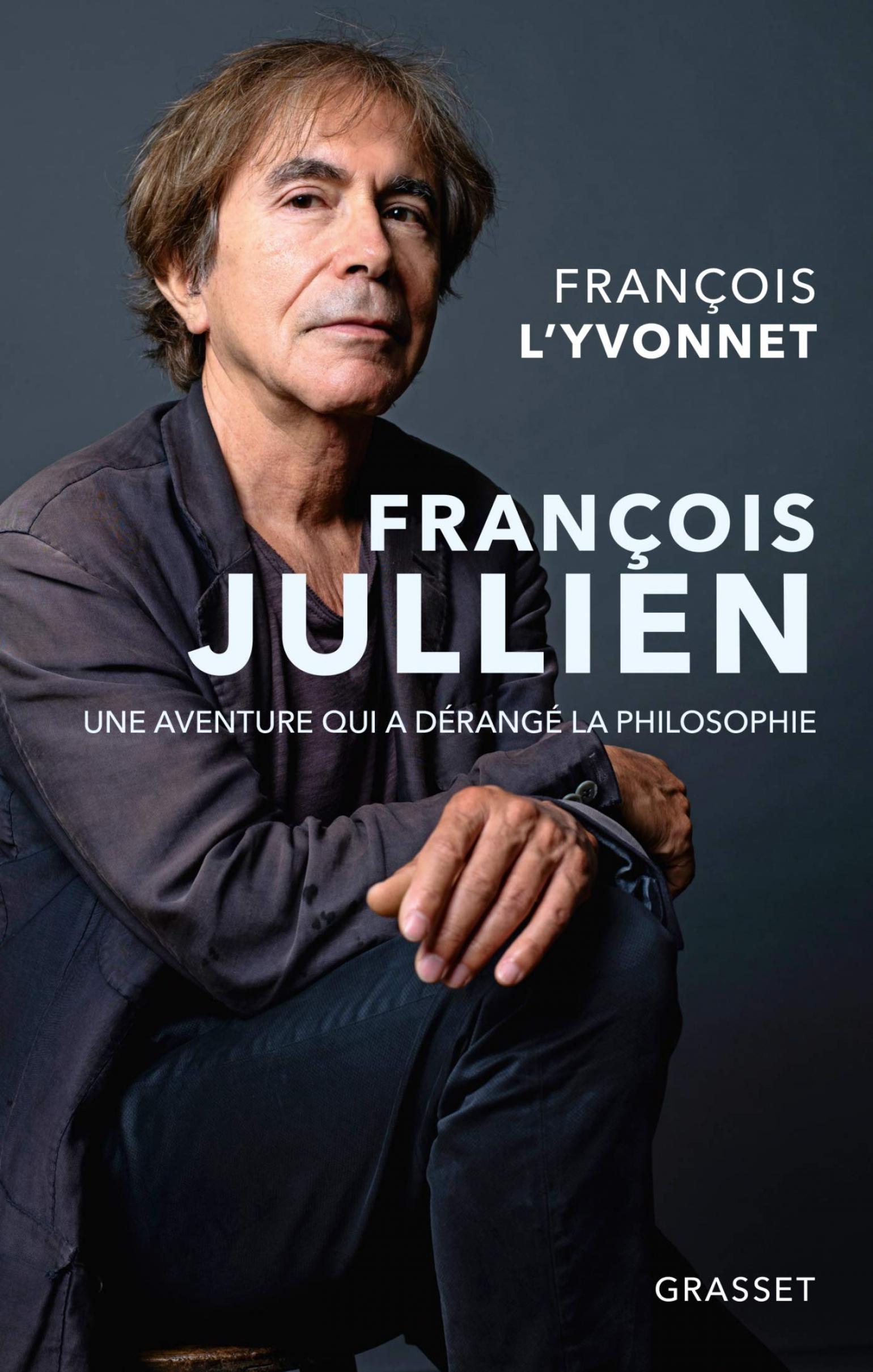 François Jullien de François L'Yvonnet et De la vraie vie de François Jullien   Revue Esprit