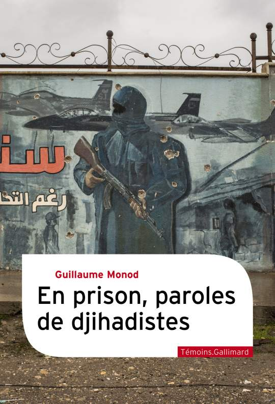 En prison, paroles de djihadistes, de Guillaume Monod