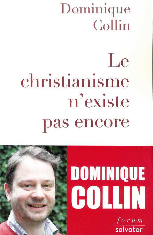 Le christianisme n'existe pas encore de Dominique Collin